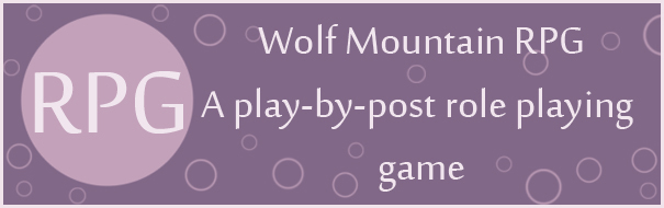 Wolf Mountain Role Playing Game - an online play-by-post style RPG